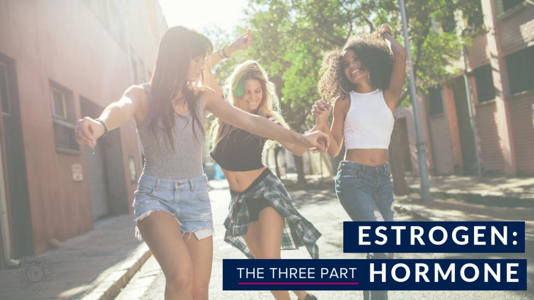 Hormone Help Part 2: Estrogen